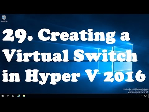29. How to Create a virtual switch for Hyper V 2016 VM