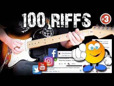 100 Greatest Guitar Riffs - Suggested by YOU! \m/  (#3)