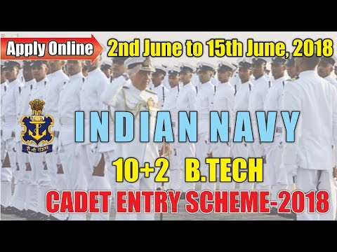 INDIAN NAVY 10+2 B.TECH CADET ENTRY SCHEME - 2018