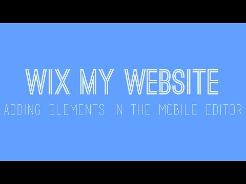 Creating a Mobile Website in Wix - Adding Elements to Your Mobile Site in Wix - Wix Website Tutorial