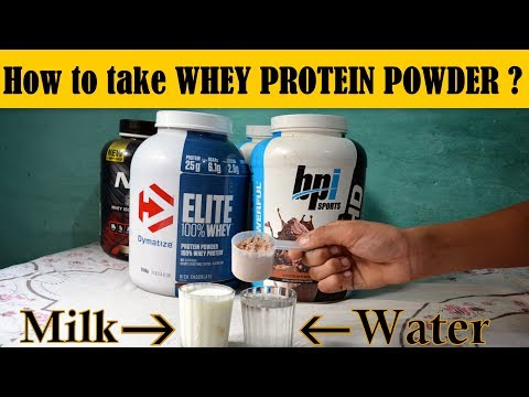 How to take Whey Protein Powder - with Milk or Water ?