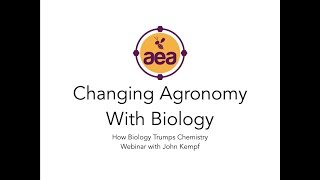 Changing Agronomy With Biology Webinar with John Kempf