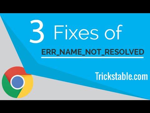 3 Fixes of 'ERR NAME NOT RESOLVED' Error