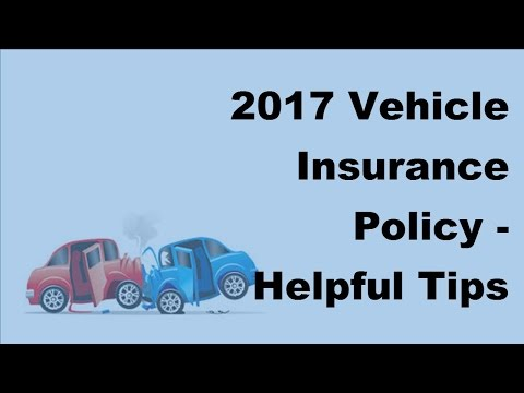 2017 Vehicle Insurance Policy  | Helpful Tips For Purchasing Business Car Insurance