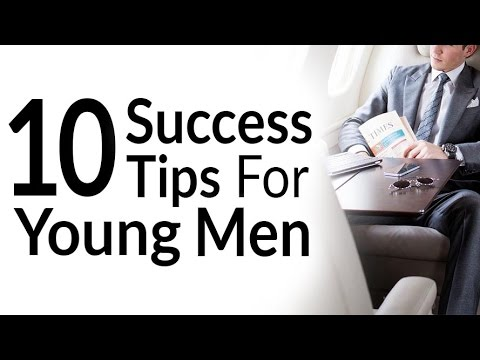 10 Success Tips For Young Men | Advice I Wish I'd Been Told | Mindset For Success Video
