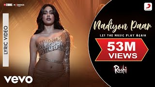 Nadiyon Paar - Official Lyric Video-Roohi Janhvi Kapoor Sachin-Jigar Shamur Rashmeet K