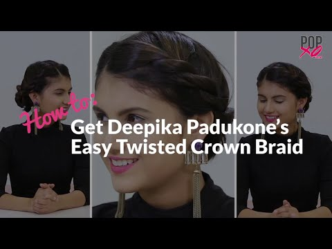 Deepika Padukone's Easy Crown Braid Hairstyle - POPxo