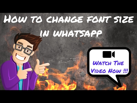 How to change font size in whatsapp