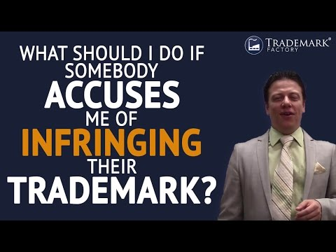 What Should I Do If Somebody Accuses Me of Infringing Their Trademark? | Trademark Factory® FAQ