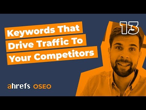 How to Find Keywords That Drive Traffic to Your Competitors [OSEO-13]