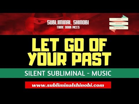 Let Go of Your Past - You Are Not Your Past Mistakes - Silent Subliminal