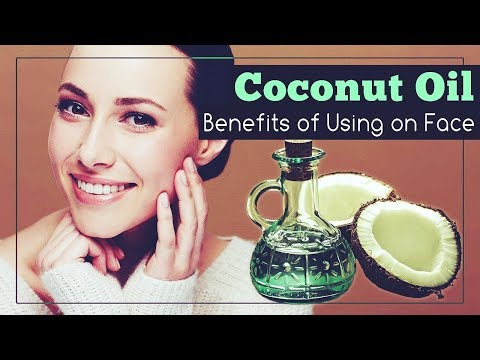 Benefits of Using Coconut Oil on Face