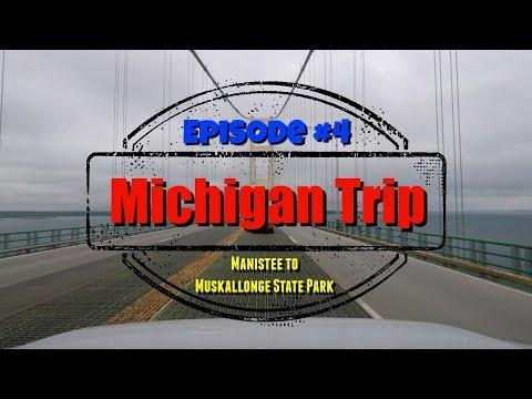 RV Camping Michigan Trip 2017 - Episode 4 -  Manistee to the Upper Peninsula - Mackinac Bridge