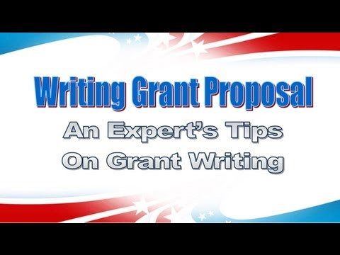 Writing Grant Proposal - An Experts Tips on Grant Writing