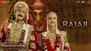 Rajaji - Full Video   Manikarnika   Kangana Ranaut   Pratibha Singh Baghel & Ravi Mishra