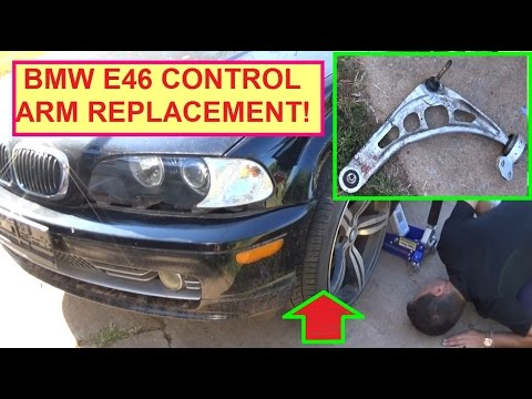 Control Arm Replacement BMW e46 316i 318i 320i 323i 325i 328i 330i 320d 330d