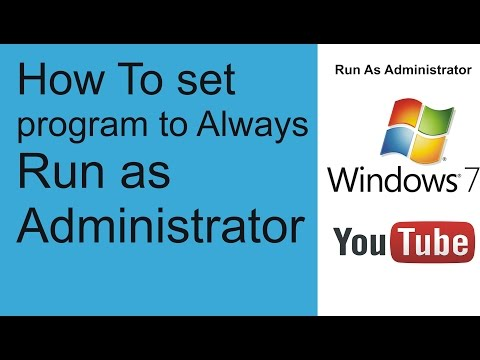 How to Always Run a Program as Administrator in Windows 7