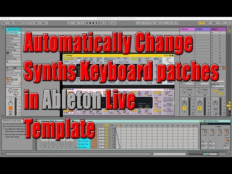 Automatically Change Synths Keyboard patches in Ableton Live Template Tutorial