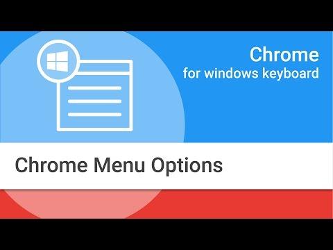 Navigating Chrome on Windows by Keyboard: Chrome Menu Options