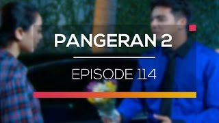 Pangeran 2 - Episode 114