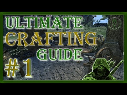 ULTIMATE guide to Crafting in ESO  - The Elder Scrolls Online: One Tamriel | 2017