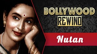 Nutan : The Acting Prodigy Of Hindi Cinema | Bollywood Rewind | Biography & Facts