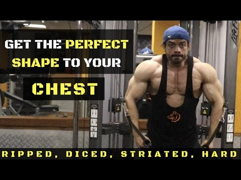 Get the CHEST SHAPE you always wanted. RIPPED | HARD | STRIATED