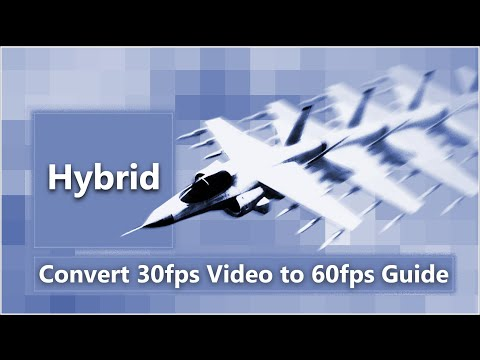 Convert 30fps Video to 60fps Guide Using Hybrid