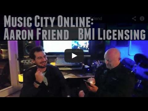 Music City Online: BMI Licensing with Aaron Friend