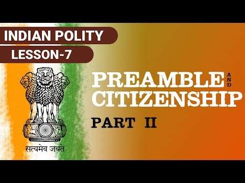 Preamble and Citizenship Part 2 - NRI, Persons Indian origin, Overseas citizenship  India