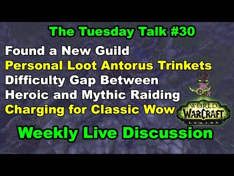 Finding a New Guild, Why Mythic is Much Harder than Heroic | Tuesday Talk #30