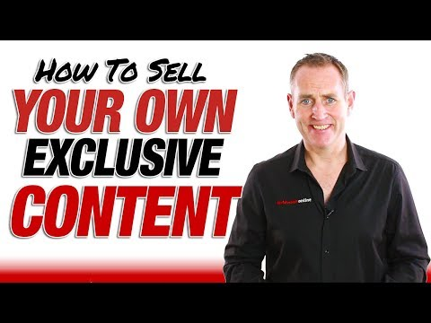 How To Sell Your Own Exclusive Content