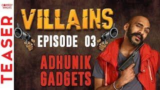 #Ep 03 - ADHUNIK GADGETS   Teaser   Bollywood Ke Villains   Sahil Khattar Show #Comedywalas