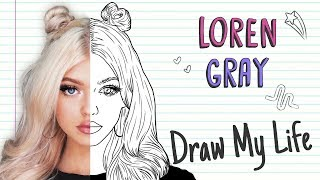 LOREN GRAY   Draw My Life