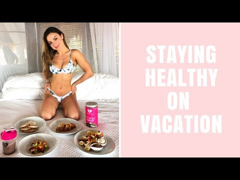 Staying Healthy On Holiday | Full Day of Eating, 5 Tips!