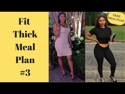 FIT THICK MEAL PLAN#3| BE SNATCHED ALL SUMMER 2018!