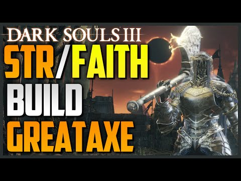 Dark Souls 3: Strength/Faith Build - Greataxe (850+ DAMAGE)