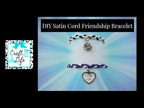 Craft Life ~ Satin Cord ~ Braided Friendship Bracelet Tutorial