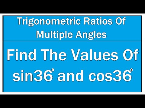 Find The Values Of Sin 36° and Cos 36° / Maths Trigonometry