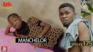 MANCHELOR (Mark Angel Comedy) (Episode 175)