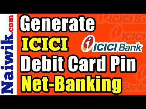 ICICI Debit card pin generation online via Net-Banking