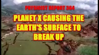 Physicist Report 364: Planet X Causing The Earth