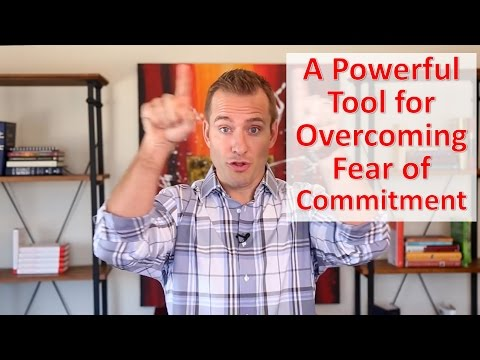 A Powerful Tool for Overcoming Fear of Commitment