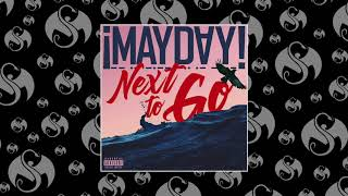 ¡MAYDAY! - Next To Go Mp3