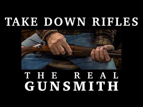 Building Take Down Rifles – The Real Gunsmith