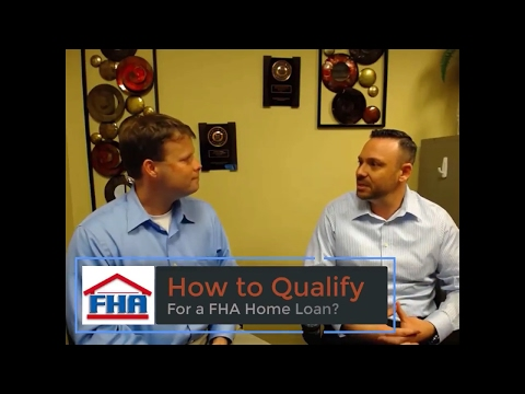FHA Home Loans- How to Qualify?