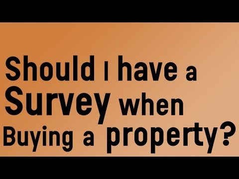 Should I have a survey when buying a property?