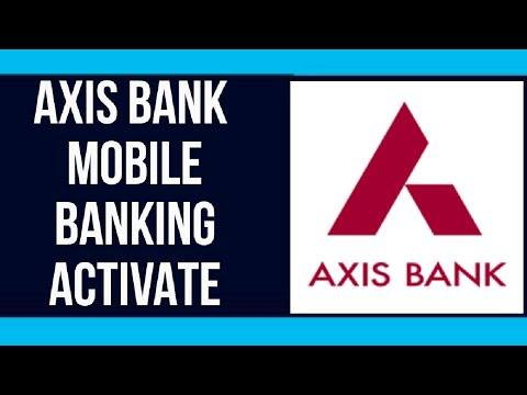 How to activate Axis bank mobile banking in hindi