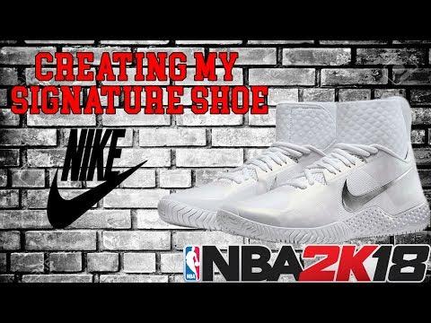 NBA 2k18 CREATING MY SIGNATURE SHOES (EXPLAIN HOW I GOT IT FAST)