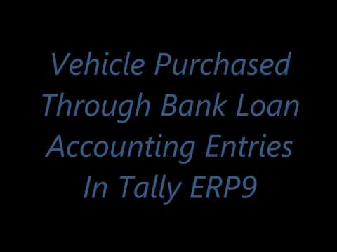 Vehicle Purchased Through Bank Loan Accounting Entries